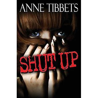 Shut Up by Tibbets & Anne