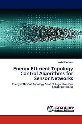 Energy Efficient Topology Control Algorithms for Sensor Networks by Ababneh & Nedal