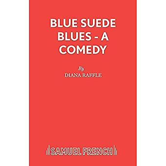 Blue Suede Blues (French's Acting Edition S.)