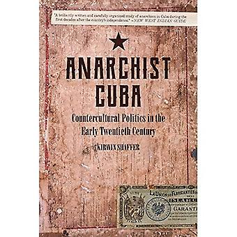 Anarkistiska Kuba: countercultural politik i början av nittonhundratalet