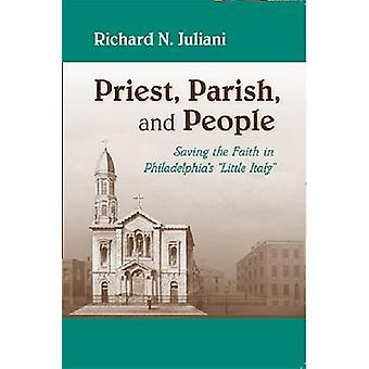 Priest - Parish - and People - Saving the Faith in Philadelphia's  -Lit