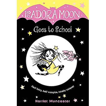 Isadora Moon Goes to School by Harriet Muncaster - 9780399558238 Book