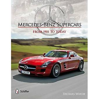 Mercedes-Benz Supercars - From 1901 to Today by Thomas Wirth - 9780764