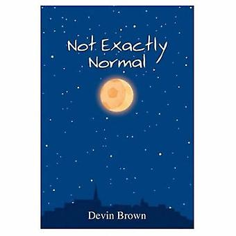 Not Exactly Normal by Devin Brown - 9780802852878 Book