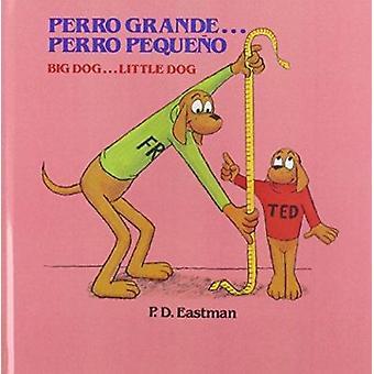 Perro Grande...Perro Pequeno Big Dog...Little Dog by P D Eastman - P