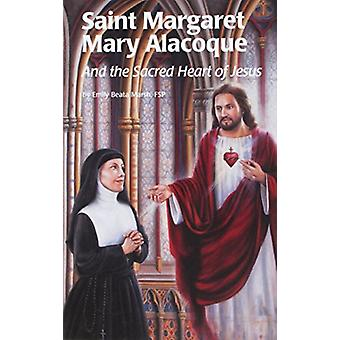 Saint Margaret Mary Alacoque and the Sacred Heart of Jesus by Emily M