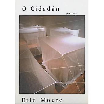 O Cidadaan - Poems by Erin Moure - 9780887846748 Book