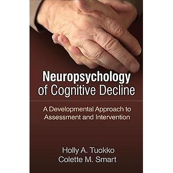 Neuropsychology of Cognitive Decline - A Developmental Approach to Ass