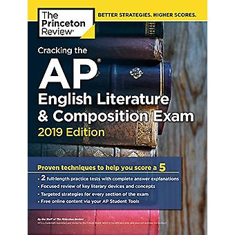 Cracking the AP English Literature and Composition Exam - 2019 Edition