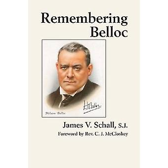 Remembering Belloc by James V Schall - C J McCloskey - 9781587317033
