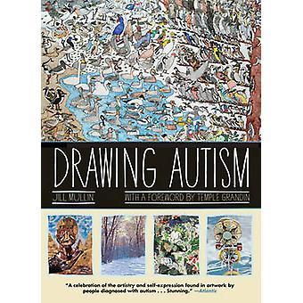 Drawing Autism by Jill Mullin - Temple Grandin - 9781617751981 Book