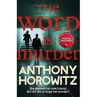The Word Is Murder by Anthony Horowitz - 9781784757236 Book