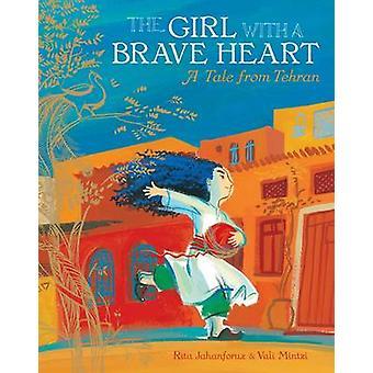 The Girl with a Brave Heart PB by Rita Jahanforuz - Riotah - Vali Min