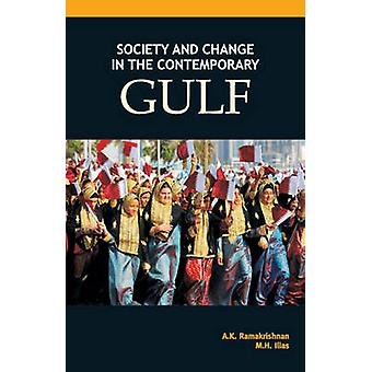 Society & Change in the Contemporary Gulf by A. K. Ramakrishnan - M.