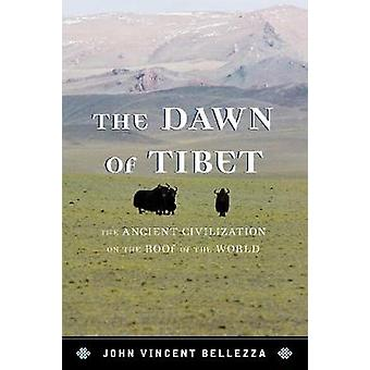 The Dawn of Tibet - The Ancient Civilization on the Roof of the World