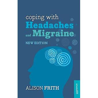 Coping with Headaches and Migraine by Alison Frith