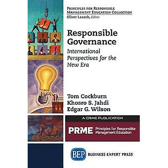 Responsible Governance International Perspectives For the New Era by Cockburn & Tom