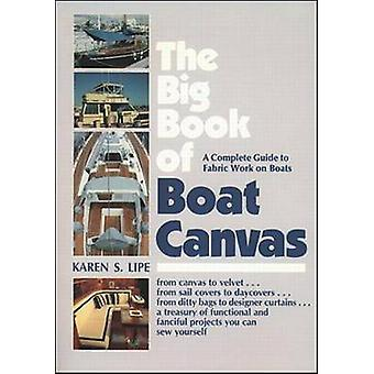 The Big Book of Boat Canvas by Karen Lipe