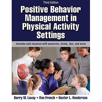 Positive Behavior Management in Physical Activity Settings-3rd Edition with Web Resource (Paperback) by Lavay Barry W. French Ron Henderson Hester
