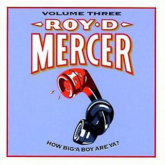 Roy D. Mercer - Roy D. Mercer: Vol. 3-come Big'a Boy sono Ya? [CD] USA importazione