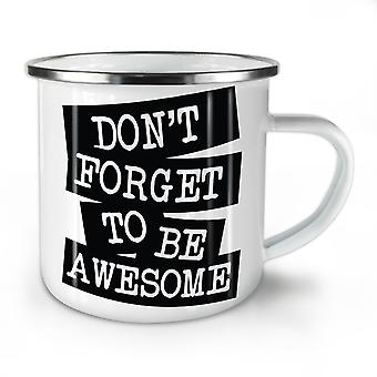 Be Awesome Saying Fashion NEW WhiteTea Coffee Enamel Mug10 oz | Wellcoda