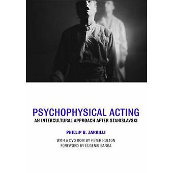 Action psychophysique par Phillip Zarrilli