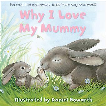 Why I Love My Mummy by Daniel Howarth - 9780007508655 Book