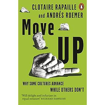 Move Up - Why Some Cultures Advance While Others Don't by Clotaire Rap