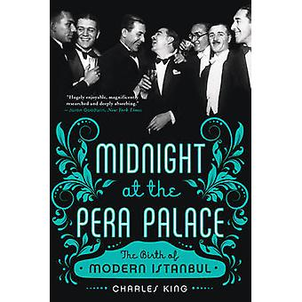 Midnat på Pera Palace - fødslen af moderne Istanbul af Charles