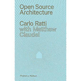 Open-Source-Architektur von Carlo Ratti - Matthew Claudel - 978050034