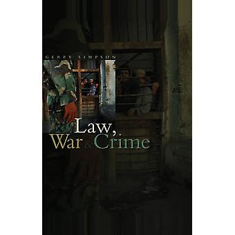 Law - War and Crime - War Crimes Trials and the Reinvention of Interna