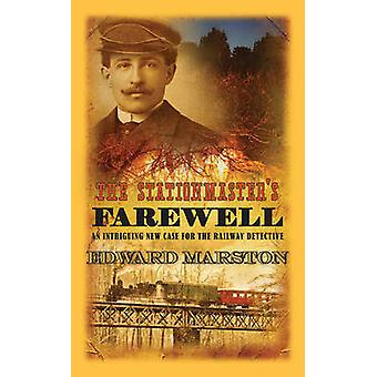 The Stationmaster's Farewell by Edward Marston - 9780749013066 Book