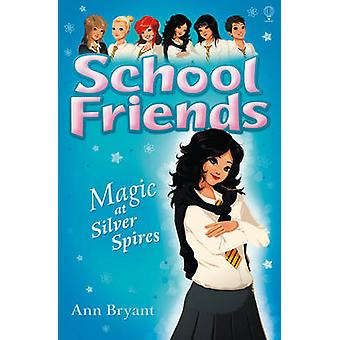 Magic at Silver Spires by Ann Bryant - 9780746098677 Book