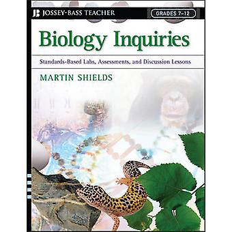 Biology Inquiries - Standards-based Labs - Assessments - and Discussio