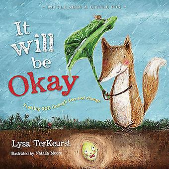 It Will be Okay - Trusting God Through Fear and Change by Lysa TerKeur