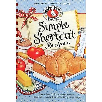 Simple Shortcut Recipes - More Than 225 Simplified Recipes Plus Time-S
