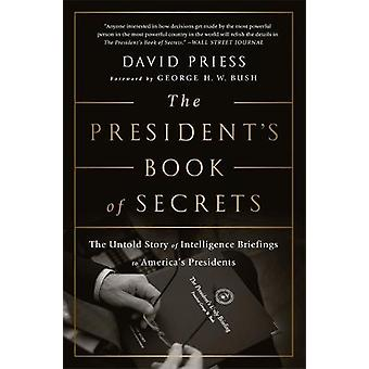 The President's Book of Secrets - The Untold Story of Intelligence Bri