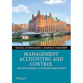 Management Accounting and Control - Tools and Concepts in a Central Eu