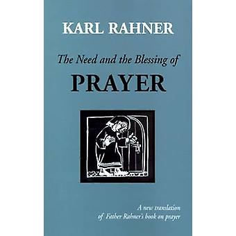 The Need and the Blessing of Prayer (3rd Revised edition) by Karl Rah