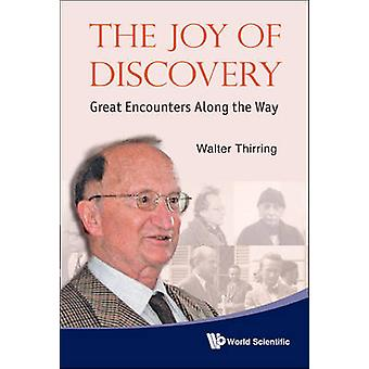 The Joy of Discovery - Great Encounters Along the Way by Walter Thirri