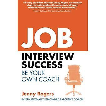 Job Interview succès: Votre Guide complet de compétences pratiques d'entrevue. par Jenny Rogers