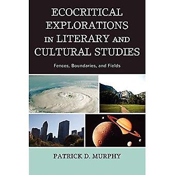 Ecocritical Explorations i litterära och kulturella studier: staket, gränser och fält