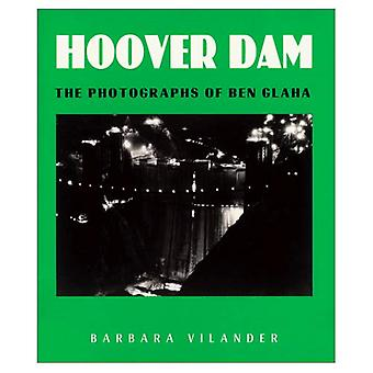 Hoover Dam: The Photographs of Ben Glaha