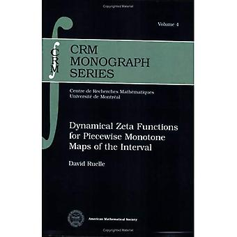 Dynamical Zeta Functions for Piecewise Monotone Maps of the Interval (CRM Monograph Series)