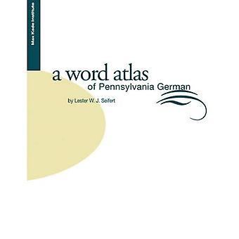 A Word Atlas of Pennsylvania German