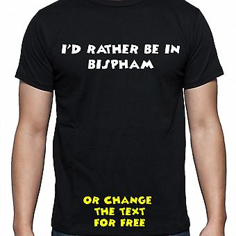 I'd Rather Be In Bispham Black Hand Printed T shirt