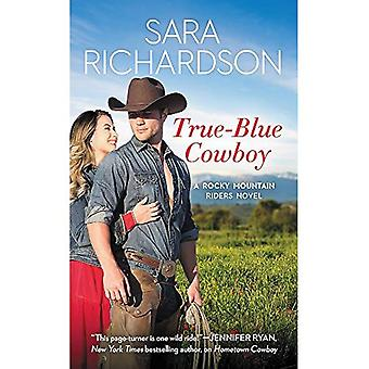 True-Blue Cowboy: Includes a bonus novella (Rocky Mountain Riders)