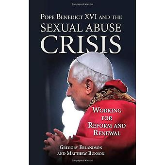 Pope Benedict XVI and the Sexual Abuse Crisis: Working for Redemption and Renewal