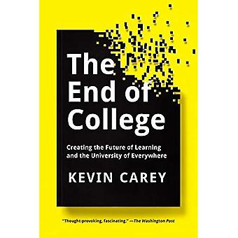 End of College, The : Creating the Future of Learning and the University of Everywhere
