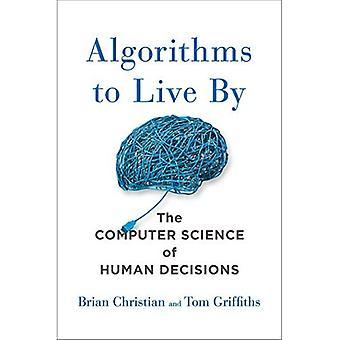 Algoritmer för att leva efter: dator vetenskapen om mänskliga beslut